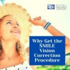 Why Get the SMILE Vision Correction Procedure?