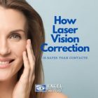 How Laser Vision Correction is Safer Than Contacts