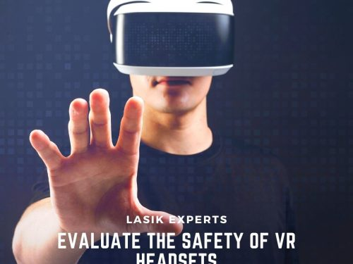 LASIK Experts Evaluate the Safety of VR Headsets