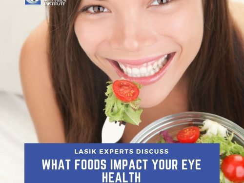 LASIK Experts Discuss What Foods Impact Your Eye Health