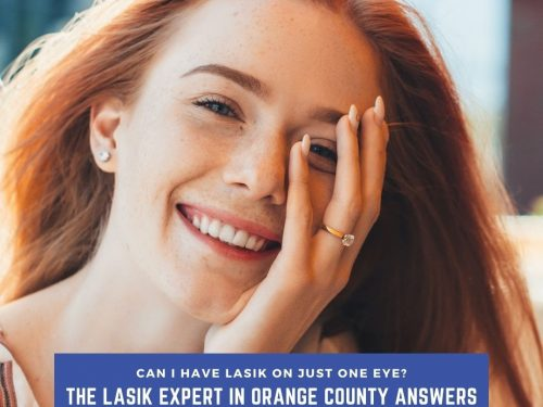 Can I Have LASIK On Just One Eye? The LASIK Expert In Orange County Answers