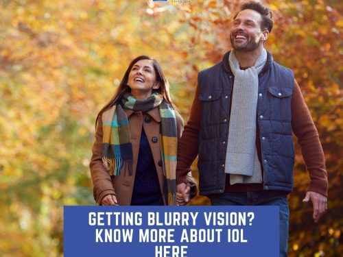 Getting Blurry Vision? Know More About IOL Here