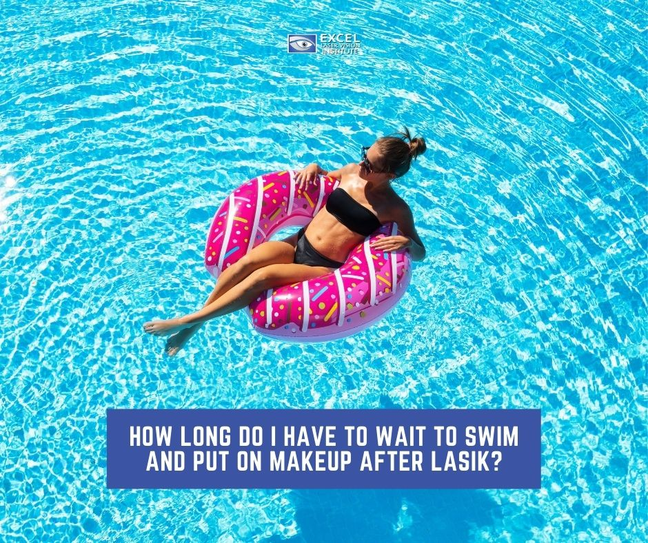 Learn when you can swim and apply cosmetics after your Lasik Orange County procedure
