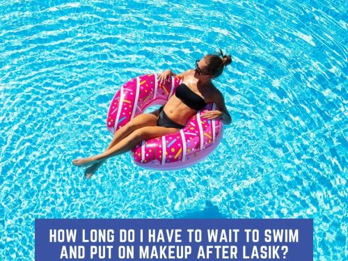 How Long Do I Have To Wait To Swim and Put On Makeup After LASIK?